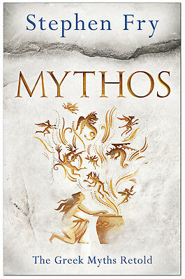 MYTHOS: A Retelling of the Myths of Ancient Greece - Stephen Fry *BRAND NEW*
