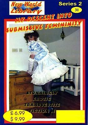 NWL #31 - My Descent Into Submissive ... - Transvestite/Crossdressing Fiction