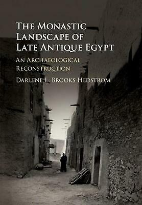 Monastic Landscape of Late Antique Egypt: An Archaeological Reconstruction by Da