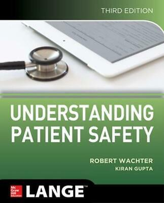 Understanding Patient Safety, Third Edition by Robert Wachter Paperback Book Fre