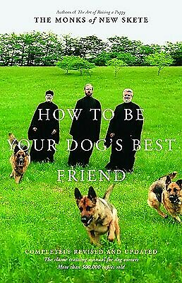 How to Be Your Dog's Best Friend : The Classic Manual for Dog Owners  (NoDust)