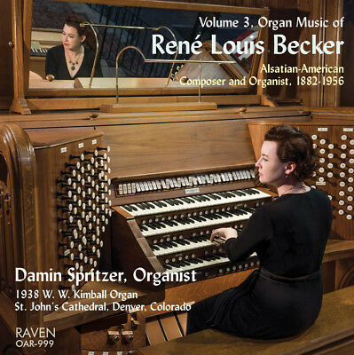 Pipe Organ Music of René Louis Becker, Vol. 3, Damin Spritzer, organist