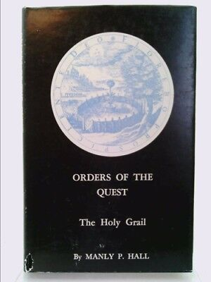 Orders of the Quest. The Holy Grail by Manly P. Hall