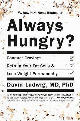 Always Hungry? : Conquer Cravings, Retrain Your Fat Cells, and Lose...  (NoDust)