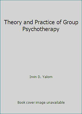 Theory and Practice of Group Psychotherapy  (NoDust) by Irvin D. Yalom