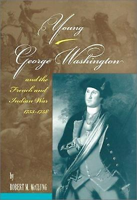 Young George Washington and the French and Indian War, 1753-1758  (ExLib)
