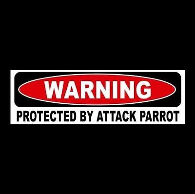 "Funny ""PROTECTED BY ATTACK PARROT"" window, door decal BUMPER STICKER sign bird"