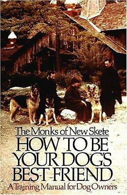 How to Be Your Dog's Best Friend : A Training Manual for Dog...  (ExLib, NoDust)