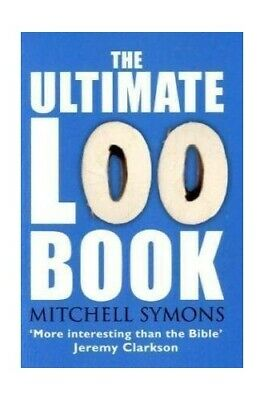 The Ultimate Loo Book by Symons, Mitchell Book The Cheap Fast Free Post