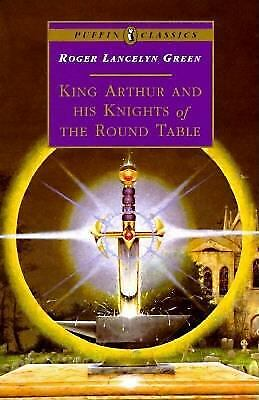 King Arthur and His Knights of the Round Table  (NoDust) by Roger Lancelyn Green