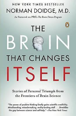 The Brain That Changes Itself : Stories of Personal Triumph from the...  (ExLib)
