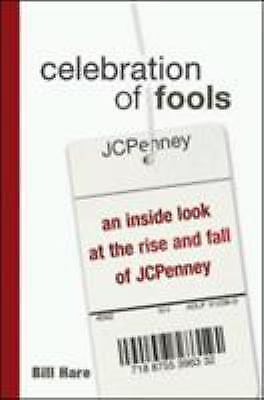 Celebration of Fools : An Inside Look at the Rise and Fall of JCPenney  (ExLib)