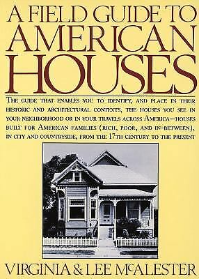 A Field Guide to American Houses  (ExLib) by Lee McAlester; Virginia McAlester