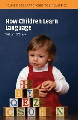 How Childre by O'Grady  William (University of Hawaii  Manoa) New Paperback Book