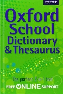 Oxford School Dictionary And Thesaurus: A One-stop Dictionary And Thesaurus For