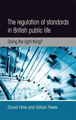 Regulation of Standards in British Public Life by David Hine New Paperback Book