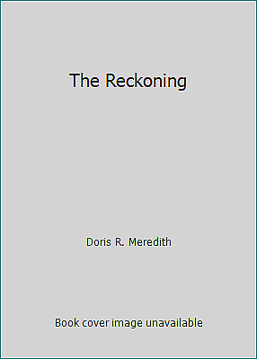 The Reckoning by Doris R. Meredith