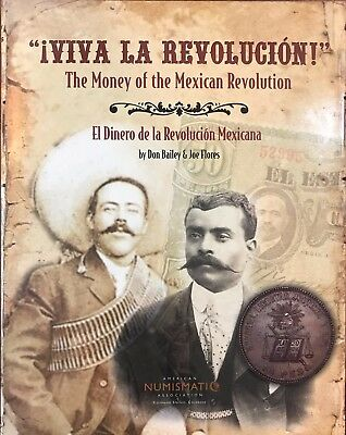The Money of the Mexican Revolution by Don Bailey and Joe Flores (2005)