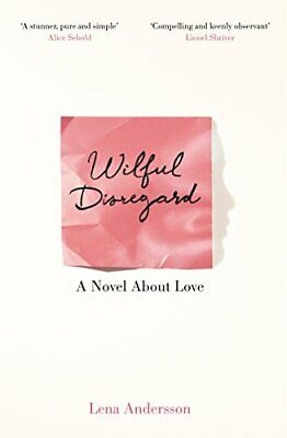 Wilful Disregard: A Novel About Love by Andersson, Lena Book The Cheap Fast Free