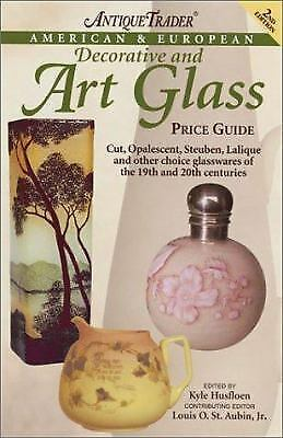 Antique Trader American and European Decorative and Art Glass Price...  (ExLib)