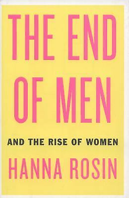 The End of Men : And the Rise of Women  (ExLib) by Hanna Rosin