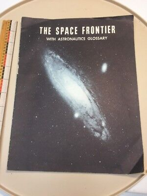 THE SPACE FRONTIER with Astronautics Glossary 1958 National Aviation Education