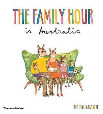 The Family Hour in Australia by Tai Snaith Hardcover Book Free Shipping!