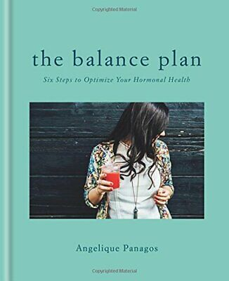 The Balance Plan: Six Steps to Optimize Your Hormonal H... by Panagos, Angelique