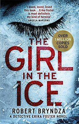 The Girl in the Ice: A gripping serial killer thriller (De... by Bryndza, Robert