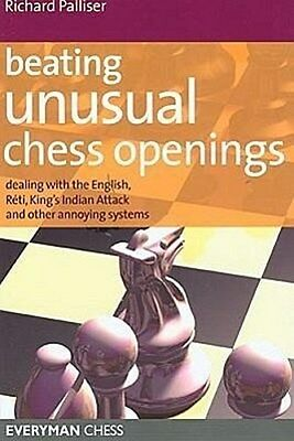 Beating Unusual Chess Openings: Dealing with the English, Reti, King's Indi ...