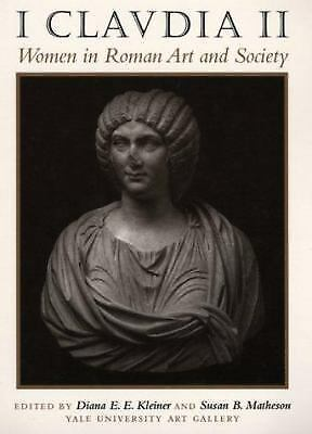 I Claudia II : Women in Roman Art and Society
