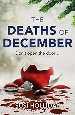 The Deaths of December: A cracking Christmas by Susi Holliday New Paperback Book