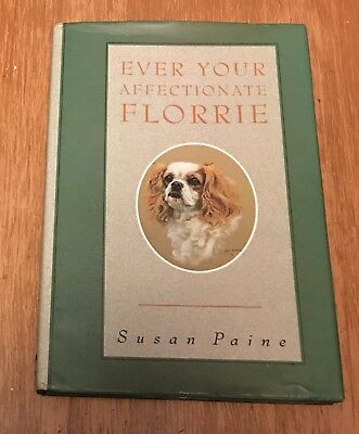 Ever Your Affectionate Florrie:   Cavalier King Charles Spaniel Dog Story Book