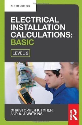 Electrical Installation Calculations: Basic, 9th ed by Kitcher, Christopher The
