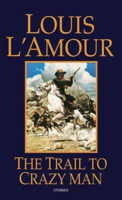 The Trail To Crazy Man by L'Amour, Louis Paperback Book The Cheap Fast Free Post