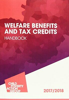 Welfare Benefits and Tax Credits Handbook 2017/18 by Child Poverty Action Group