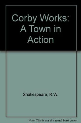 Corby Works: A Town in Action by Lewis, Jane Paperback Book The Cheap Fast Free