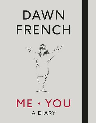 Me. You. A Diary by Dawn French BRAND NEW HARDCOVER BOOK BESTSELLER 2017