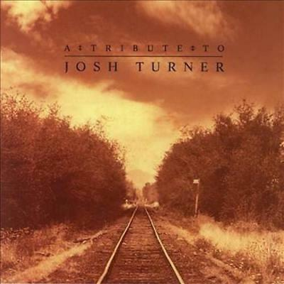 Various Artists - A Tribute To Josh Turner New Cd