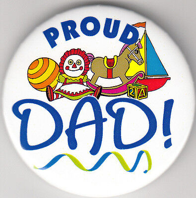 """Proud Dad! Birth Announcement Button Pin, 2"""" x 2"""", New, Pin Back"""