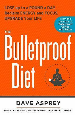 The Bulletproof Diet : Lose up to a Pound a Day, Reclaim Energy and...  (NoDust)