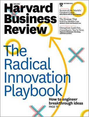 Harvard Business Review, October 2013, The Radical Innovation Playbook