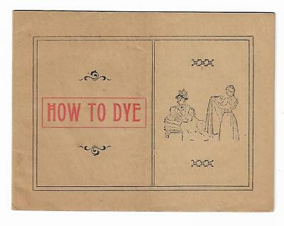 1899 AD Booklet HOW TO DYE Perfection Dyes Cushing Foxcroft Maine