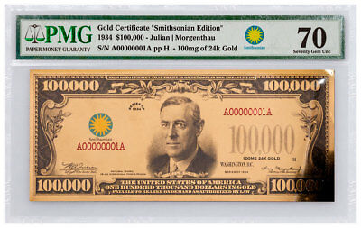 (2017) $100,000 Gold Certificate Smithsonian Edition 1934 PMG 70 UNC SKU50137