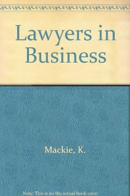 Lawyers in Business by Mackie, K. Hardback Book The Cheap Fast Free Post