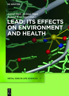 Lead: Its Effects on Environment and Health - Astrid Sigel -  9783110441079