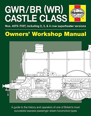 GWR/BR Castle Class Train Haynes Owners Workshop Manual Book
