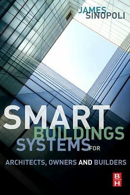 Smart Buildings Systems for Architects, Owners and Builders, , Sinopoli, James M
