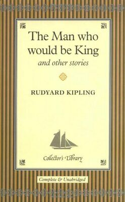 The Man Who Would be King and Other Stories (Col... by Kipling, Rudyard Hardback