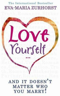 Love Yourself, and it Doesn't Matter Who You ... by Zurhorst, Evamaria Paperback